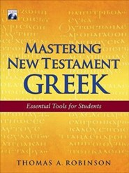 Mastering New Testament Greek, Third Edition with CD-ROM  -     By: Thomas A. Robinson