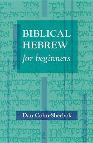 Biblical Hebrew for Beginners  -     By: Dan Cohn-Sherbok