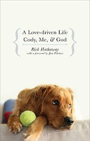 A Love-Driven Life: Cody, Me, and God