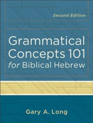 Grammatical Concepts 101 for Biblical Hebrew, Second Edition