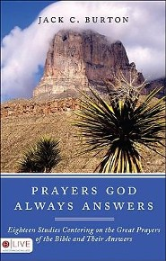 Prayers God Always Answers: Eighteen Studies Centering on the Great Prayers of the Bible and Their Answers