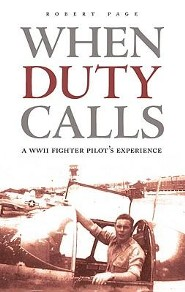 When Duty Calls: A WWII Fighter Pilot's Experience