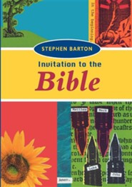Invitation to the Bible  -     By: Stephen Barton