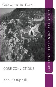 Core Convictions: Foundations of Faith