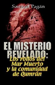 El Misterio Revelado: The Mystery Revealed Spanish  -     By: Samuel Pagan