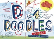 D Is 4 Doodles: A Step-By-Step Drawing Book  -     By: Deborah Zemke