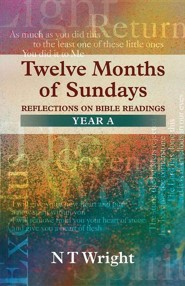 Twelve Months of Sundays Year a - Reflections on Bible Readings