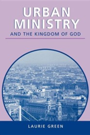 Urban Ministry and the Kingdom of God