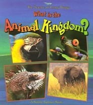 What Is the Animal Kingdom?  -     By: Bobbie Kalman