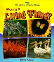 What Is a Living Thing?  -     By: Bobbie Kalman