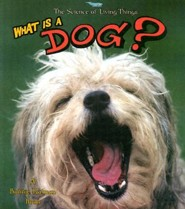 What Is a Dog?  -     By: Bobbie Kalman, Hannelore Sotzek