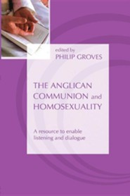 The Anglican Communion and Homosexuality: A Resource to Enable Listening and Dialogue