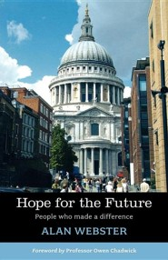 Hope for the Future: People Who Made a Difference  -              By: Alan Webster