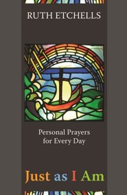 Just As I Am: Personal Prayers for Every Day  -     By: Ruth Etchells