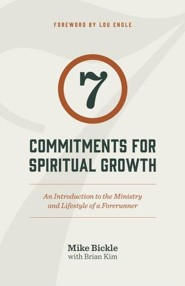 7 Commitments for Spiritual Growth (2015 Edition): An Introduction to the Ministry and Lifestyle of a Forerunner