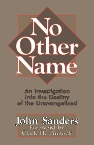 No Other Name An Investigation into the Destiny of the Unevangelized