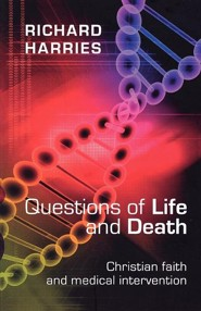 Questions of Life and Death - Christian Faith and Medical Invention