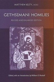 Gethsemani Homilies: Revised and Enlarged Edition  -     