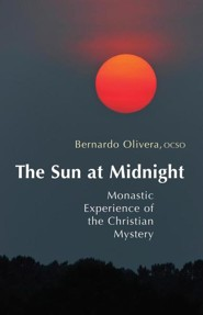 The Sun at Midnight: Monastic Experience of the Christian Mystery