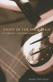 Light in the Shoe Shop: A Cobbler's Contemplations