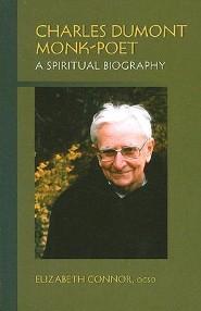 Charles Dumont Monk-Poet: A Spiritual Biography