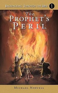 Backpacking Through the Bible: The Prophet's Peril  -     By: Michael Norvell