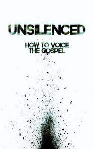 Unsilenced: How to Voice the Gospel