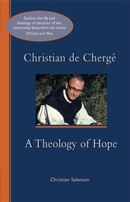 Christian de Cherge': A Theology of Hope  -     By: Christian Salenson