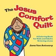The Jesus Comfort Quilt: A Coloring Book for Kids and Adults Grieving a Loss