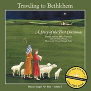 Travelingto Bethlehem: A Story of the First Christmas