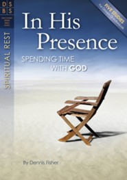 In His Presence: Spending Time with God