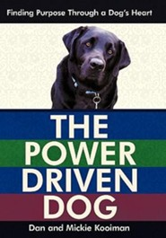 The Power Driven Dog: Finding Purpose Through a Dog's Heart