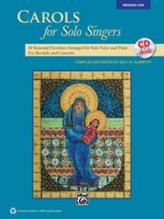 Carols for Solo Singers: 10 Seasonal Favorites Arranged for Solo Voice and Piano for Recitals and Concerts (Medium Low Voice), Book & CD  -     Edited By: Sally K. Albrecht     By: Sally K. Albrecht(ED.)