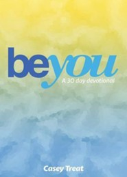 Be You: A 30 Day Devotional