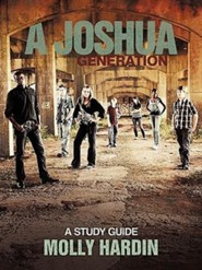 A Joshua Generation: A Study Guide  -     By: Molly Hardin