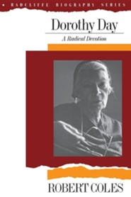 Dorothy Day: A Radical Devotion   -     By: Robert Coles