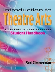 Introduction to Theatre Arts: A 36-Week Action HandbookStudent Handboo Edition