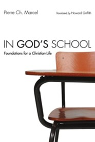 In God's School: Foundations for a Christian Life
