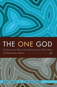 The One God: A Critically Developed Evangelical Doctrine of Trinitarian Unity  -     By: Michael Chiavone