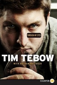 Through My Eyes  -     By: Tim Tebow & Nathan Whitaker