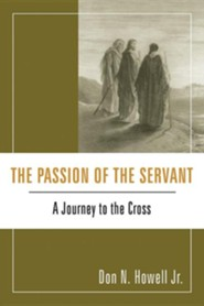 The Passion of the Servant: A Journey to the Cross