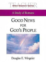 Good News for God's People: A Study of Romans - Leader's Guide  -