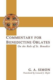 Commentary for Benedictine Oblates: On the Rule of St. Benedict