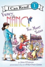 Fancy Nancy: Too Many Tutus  -     By: Jane O'Connor, Robin Preiss Glasser