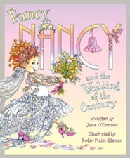 Fancy Nancy and the Wedding of the Century, Hardcover