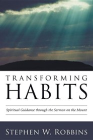 Transforming Habits: Spiritual Guidance through the Sermon on the Mount