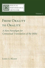 From Orality to Orality: A New Paradigm for Contextual Translation of the Bible #2  -              By: James Maxey