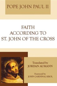 Faith According to St. John of the Cross  -     Translated By: Jordan Aumann     By: Pope John Paul II