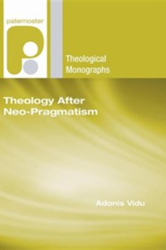 Theology After Neo-Pragmatism  -     By: Adonis Vidu