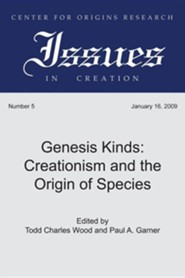 Genesis Kinds: Creationism and the Origin of Species #5  -     